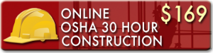 Enroll in the OSHA 30 Hour Outreach Training Course for Supervisors and Foremen. Get your OSHA Wallet Card.