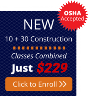 Enroll in the combined OSHA 10 and OSHA 30 Hour Construction Courses